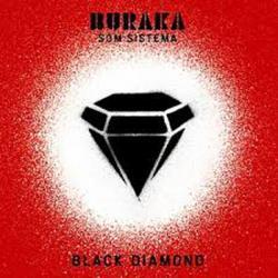 Black Diamond  - Buraka Som Sistema