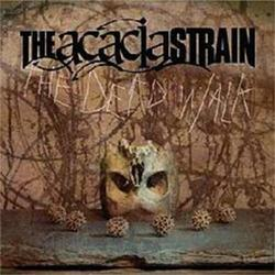 The Dead Walk - The Acacia Strain