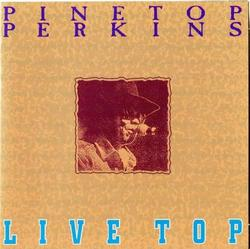 Live Top - Pinetop Perkins