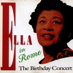 Ella In Rome: The Birthday Concert - Ella Fitzgerald