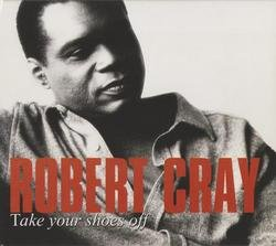 Take Your Shoes Off - The Robert Cray Band