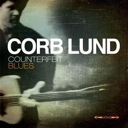 Counterfeit Blues - Corb Lund