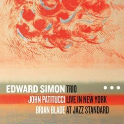 Trio Live In New York At Jazz Standard - Edward Simon
