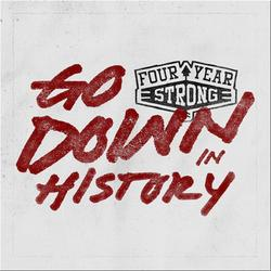 Go Down In History - Four Year Strong