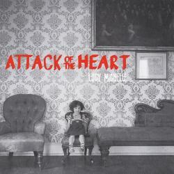 Attack Of The Heart - Lucy Michelle