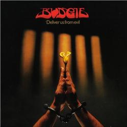Deliver Us From Evil - Budgie