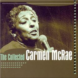 The Collected Carmen McRae - Carmen Mcrae