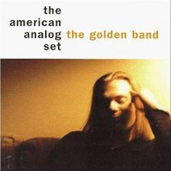 The Golden Band - The American Analog Set