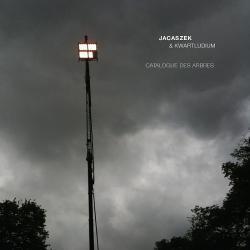 Catalogue Des Arbres - Kwartludium - Jacaszek