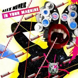 In Your Machine EP - Alex Metric