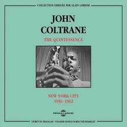 The Quintessence: New York City 1956-1962 (CD1) - John Coltrane