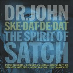 Ske-Dat-De-Dat: The Spirit Of Satch - Dr. John