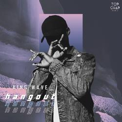 Hangout - King Wave