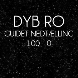 Guidet Nedtælling 100-0 - Dyb Ro