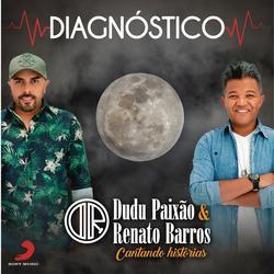 Diagnóstico - Dudu Paixão e Renato Barros
