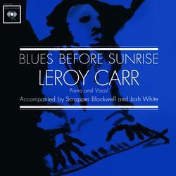Blues Before Sunrise - Leroy Carr
