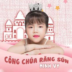 Công Chúa Răng Sún (Single) - Bé Minh Vy