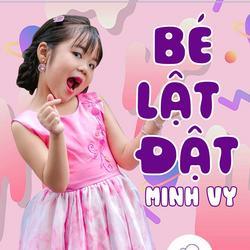 Bé Lật Đật (Single) - Bé Minh Vy