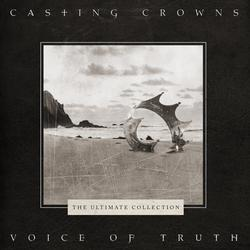 Voice of Truth: The Ultimate Collection - Casting Crowns