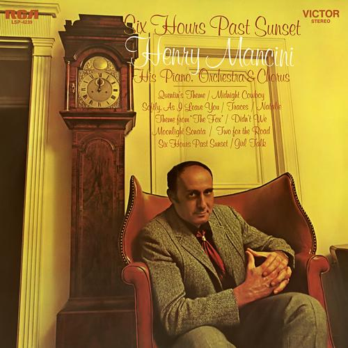 Six Hours Past Sunset - Henry Mancini & His Orchestra