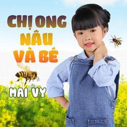 Chị Ong Nâu Và Bé (Single) - Bé Mai Vy