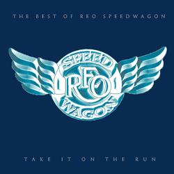 Take It On The Run: The Best Of REO Speedwagon - REO Speedwagon