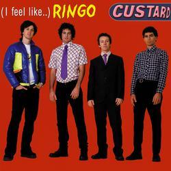 (I Feel Like...) Ringo - Custard