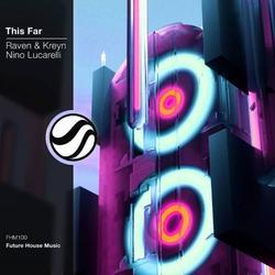 This Far (Single) - Raven & - Kreyn - Nino Lucarelli