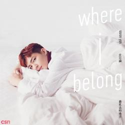 Where I Belong (最想去的地方) - Viêm Á Luân