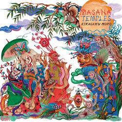 Masana Temples - Kikagaku Moyo
