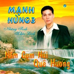 Năm Cụm Núi Quê Hương - Mạnh Hùng 3 - Mạnh Hùng
