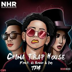China Trap House (Single) - TPA - Al Rocco - Ivy