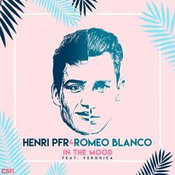 In The Mood (Single) - Henri PFR - Romeo Blanco - Veronica