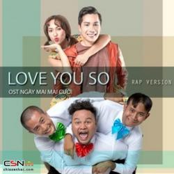 Love You So (Rap Version) (Ngày Mai Mai Cưới OST) (Single) - Various Artists - Minh Beta - Diệu Nhi