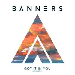 Got It In You (Acoustic) - Single - BANNERS