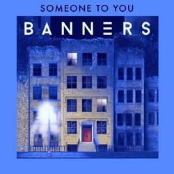 Someone To You - Single - BANNERS