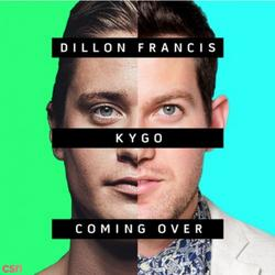 Coming Over (Single) - Dillon Francis - Kygo - James Hersey