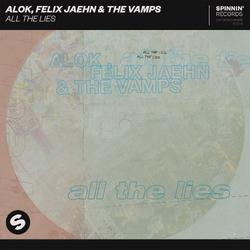 All The Lies (Single) - Alok - Felix Jaehn - The Vamps