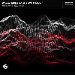 This Ain't Techno (Single) - David Guetta - Tom Staar