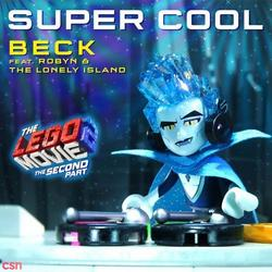 Super Cool (From The LEGO® Movie 2: The Second Part) (Single) - Beck - Robyn - The Lonely Island