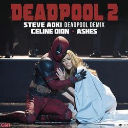 Ashes (Steve Aoki Deadpool Demix) [Single] - Celine Dion