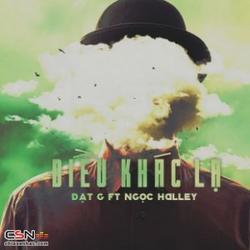 Điều Khác Lạ  (Single) - Đạt G - Ngọc Haleyy