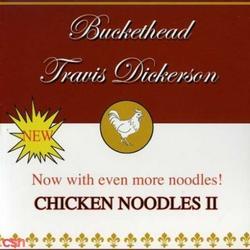 Chicken Noodles II - Buckethead - Travis Dickerson