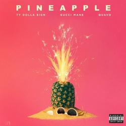 Pineapple (Single) - Gucci Mane - Quavo - Ty Dolla $ign