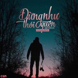 Đừng Như Thói Quen (DinhLong Mix) (Single) - Sara Lưu - Jaykii