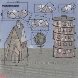 Building Nothing Out Of Something - Modest Mouse