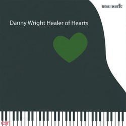 Healer Of Hearts - Danny Wright