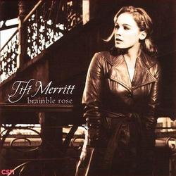 Bramble Rose - Tift Merritt