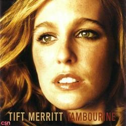 Tambourine - Tift Merritt