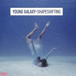 Shapeshifting - Young Galaxy